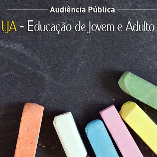Audiência Pública - EJA - Educação de Jovem e Adulto